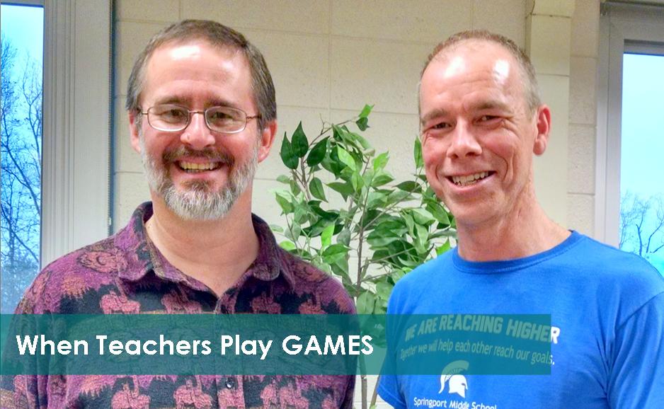 When Teachers Play GAMES