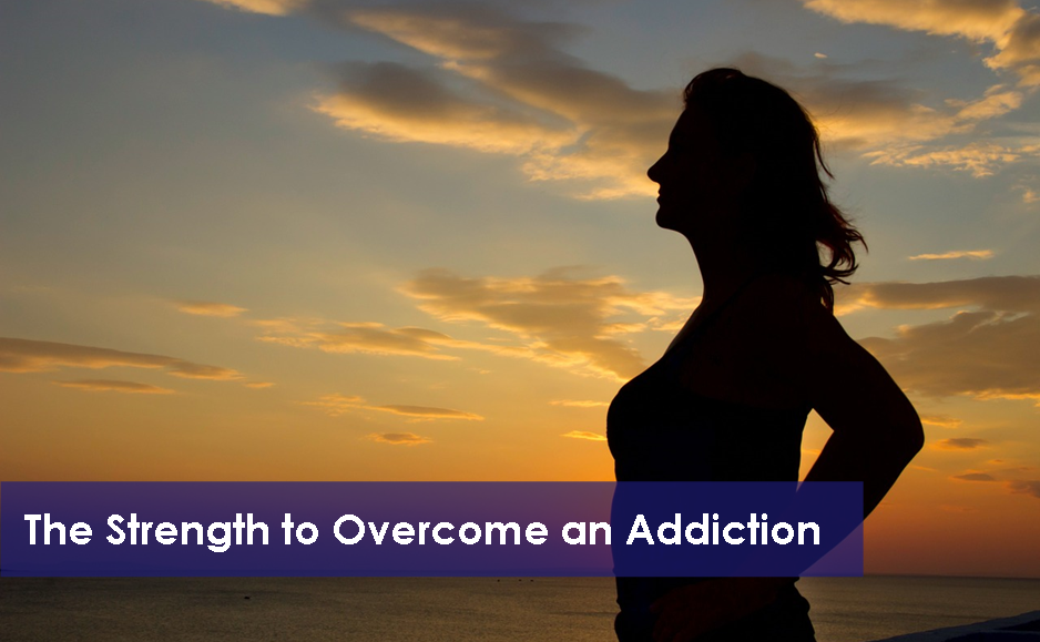Having the Strength to Overcome and Addiction
