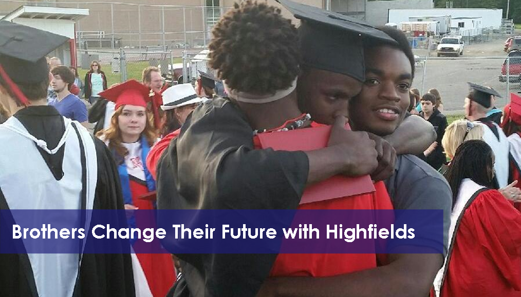 Brothers Change Their Future With Highfields